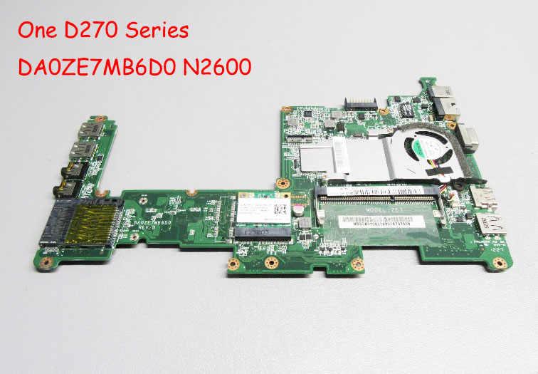 ヒートシンクなしエイサー 1 D270 Ze7 シリーズマザーボードネットブック ZE7 MBSGA06002 MB.SGA06.002 DA0ZE7MB6D0 N2600 完璧な仕事