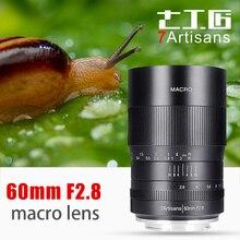 7artisans 60 мм f2. 8 1:1 увеличение макрообъектив для камеры Canon EOS M sony E Mount Fuji FX MFT M4/3 Mount A6500 A6300 X-A1