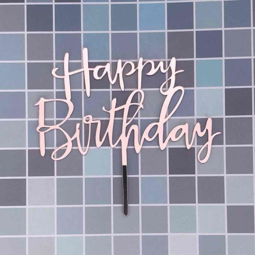 ใหม่ 1pcs Rose Gold เงินสีชมพู Happy วันเกิดอะคริลิคเค้ก Topper สำหรับ 1st วันเกิดเค้กอุปกรณ์ตกแต่ง