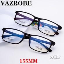Vazrobe boy gözlük çerçeve erkekler kadınlar 155mm geniş gözlük adam gözlük reçete mezun Lens TR90 büyük büyük