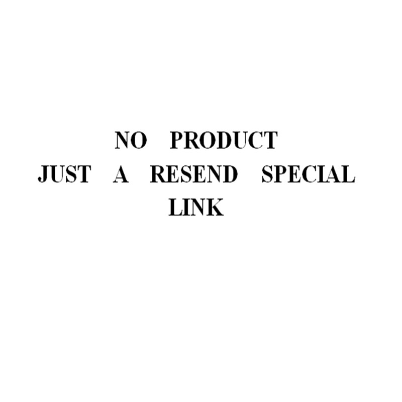 Resend special link!!!Please contact customer service before purchasing, otherwise it will not send any products.thanks