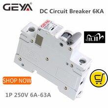 GEYA Rail Din DC MCB 6KA 1P 250V Mini Disjoncteur DC 6A 10A 16A 20A 25A 32A 40A 50A 63A