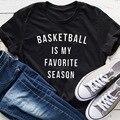 Basquete é minha temporada favorita camisa feminina t causal manga curta engraçado camiseta de algodão gráfico camisetas unisex roupas dropshipping