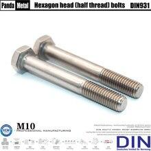 M10 alongado metade parafuso do dente 304/316 padrão alemão din931 meia rosca de aço inoxidável (o) A2-A4 parafuso da cabeça do hexágono