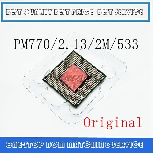 وحدة المعالجة المركزية للكمبيوتر المحمول بنتيوم م 770 وحدة المعالجة المركزية 2 م ذاكرة التخزين المؤقتة/2.13GHz/533/ثنائي النواة مقبس 479 معالج الكمبيوتر المحمول PM770 دعم 915 1 4.