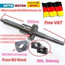 ЕС Бесплатный НДС SFU1605 Ballscrew-L500mm конец BK/BF12 обработанный с гайкой и BK/BF12 Конец поддержка и гайка Корпус ЧПУ маршрутизатор