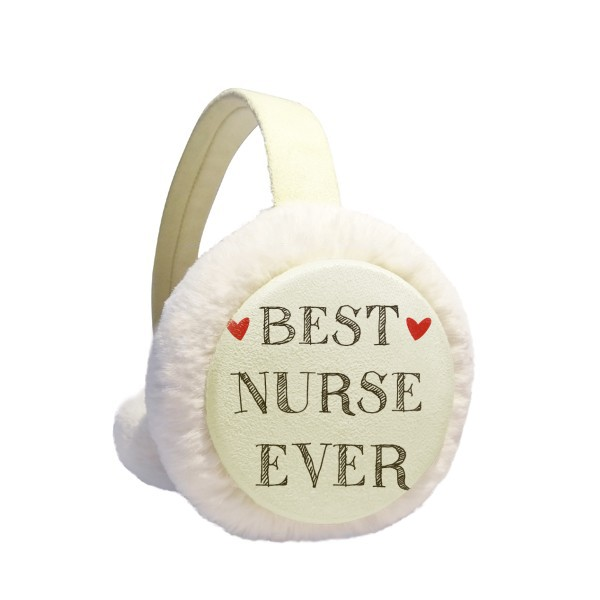 Best Nurse Ever Quote Respected Winter Earmuffs Ear Warmers Faux Fur Foldable Plush Outdoor Gift