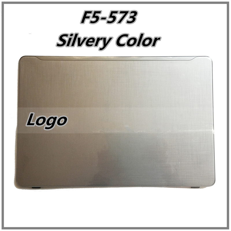 New Silvery For Acer F5 573 E5 573 G LCD SCREEB Back Cover TOP Case Lid Cap