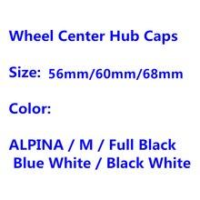 4 шт. 56 мм 60 мм 68 мм центра колеса Колпаки Ступицы бейдж Логотип Эмблема для ALPINA крышки обода покрытие автомобиля Средства для укладки волос с...