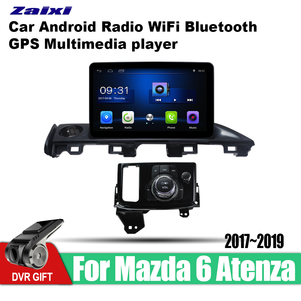 ZaiXi Android Car GPS Multimedia Player For Mazda 6 Atenza 2017~2019 car Navigation radio Video Audio WiFi Bluetooth