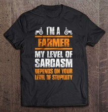 Men T Shirt I'm A Farmer My Level Of Sarcasm Depends On Your Level Of Stupidity-Back Version Women t-shirt(China)