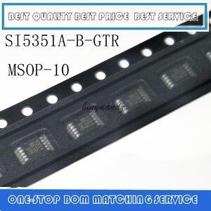 Image 1 - 5 adet 30 adet yeni orijinal SI5351A B GTR SI5351A A GTR SI5351A SI5351 SI 5351 MSOP10
