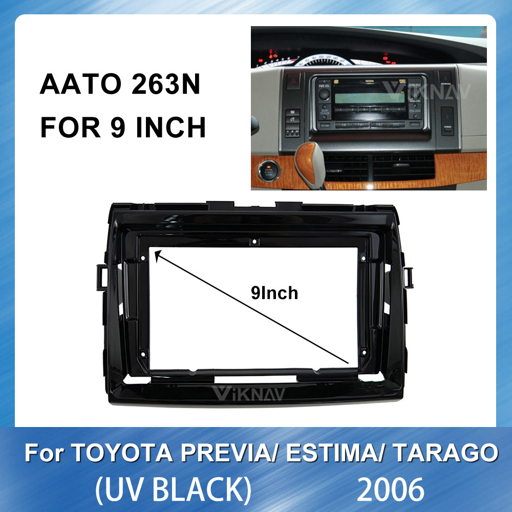 9 inch Car Radio Fascia frame For Toyota Previa Estima Tarago Radio 2006(UV BLACK) GPS Navigation plate Trim Kit Frame Fascias