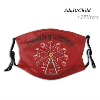 Ringmaster Of The Shitshow Washable Reusable Trendy Mouth Face Mask With Filters For Child Adult Ringmaster Shitshow Circus image