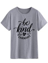 Stylish Casual Be Kind Slogan Grunge Courageous Graphic Tops Funny Letter Heart Printed Camisetas Be Kind and Courageous T-Shirt миндально кокосовый батончик be kind с медом 40г