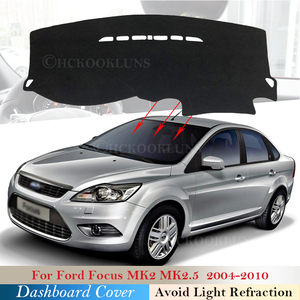 Dashboard Cover Protective Pad for Ford Focus MK2 MK2.5 2004~2010 Car Accessories Dash Board Sunshade Carpet 2006 2007 2008 2009