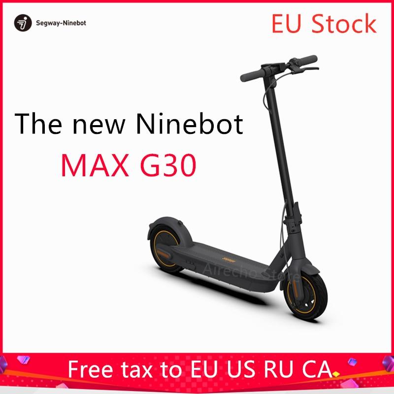 EU Magazzino L'ultima Originale Ninebot MAX G30 Smart Scooter Elettrico KickScooter 10 pollici pieghevole A Doppio Freno Skateboard Con APP