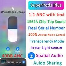 Superpods originais mais tws anc fones de ouvido 1:1 com cancelamento de ruído texto wirelesss bluetooth fones 10d super bass duplo anc mic