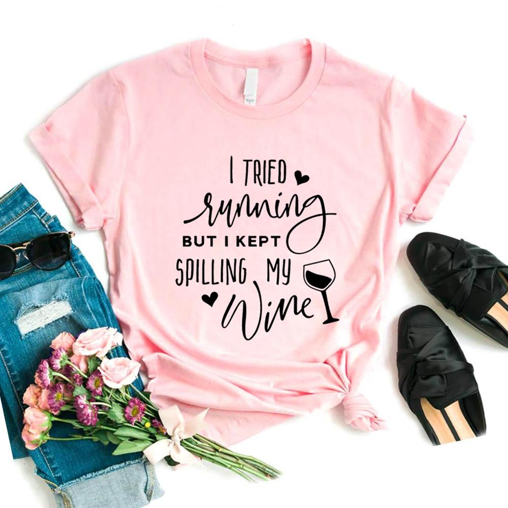 I Tried Running But I Kept Spilling My Wine Print Women Tshirts Cotton Casual Funny T Shirt For Lady  Top Tee Hipster 6 Color Drop Ship NA-555