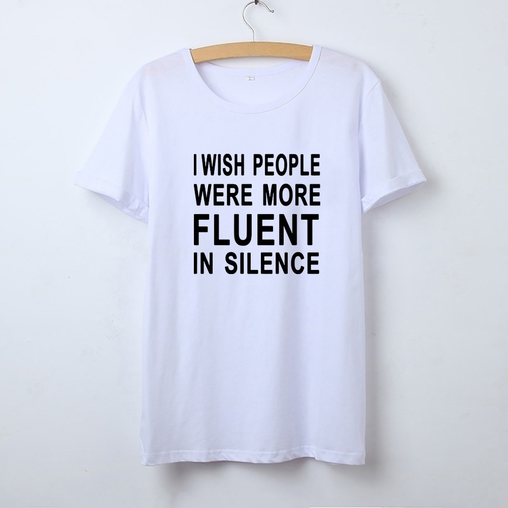 I Wish People Were More Fluent Printed T Shirt Women Top Summer Short Sleeve Cotton Tee Shirt Femme Black White T-shirt Women
