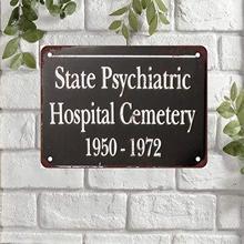 Sinal de alumínio retro do vintage 20x30 do sinal da lata do metal do cemitério 1950-1972 do hospital psiquiátrico do estado de tshome