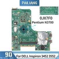 Pailiang placa-mãe do portátil para dell inspiron 3452 3552 14279-1 CN-0JX7F0 0jx7f0 mainboard núcleo sr29e pentium n3700 testado ddr4