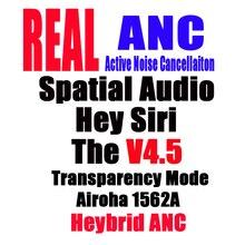 Superpods v4.5 tws 1562a duplo anc mic cancelamento de ruído ativo ei siri híbrido anc espacial áudio metal dobradiça aberturas reais pk h1
