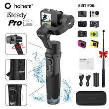 Hohem iSteady Pro 2 3-осевой портативный монопод с шарнирным замком Водонепроницаемый экшн Камера стабилизатор для камеры DJI Osmo Gopro Hero/7/6/5/4/3 sony RXO спортивной экшн-камеры SJCAM