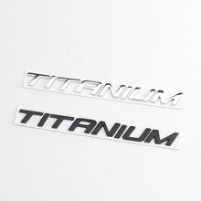 1 Pcs 3D Metal TITANIUM Car Side Fender Rear Trunk Emblem Badge Sticker Decals For Ford EcoBoost EDGE Mondeo mk4 Kuga fusion