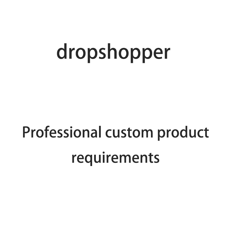 Dropshopper Professional Custom Product Requirements