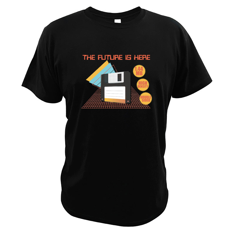 The Future Is Here Songs T Shirt High Density Double Sided Creat Design O-neck 100% Cotton Tees image