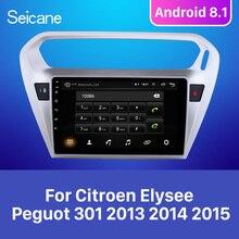 Seicane для Citroen Elysee Peguot 301 2013 Android 8,1 9 дюймов автомобильный проигрыватель gps навигация Поддержка TPMS DVR OBDII