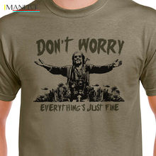 цена Fashion 2019 Top Tee Mens Don't Worry Everything's Just Fine T-shirt HOPPER CONRAD APOCALYPSE QUOTE FUNNY Print T Shirts Men онлайн в 2017 году