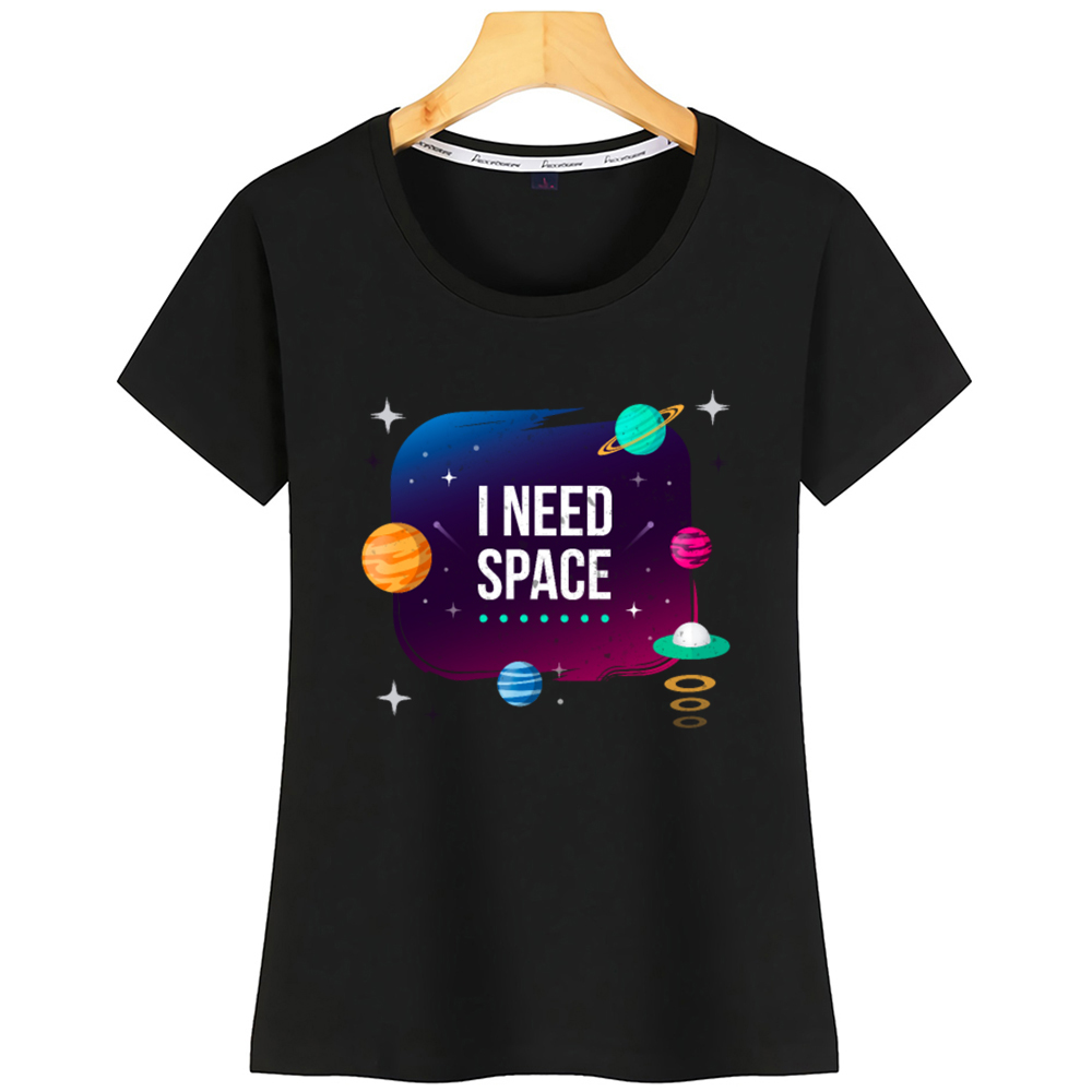 Tops T Shirt Women I Need Space Stars Planets Outer Space Basic Harajuku Print Tshirt