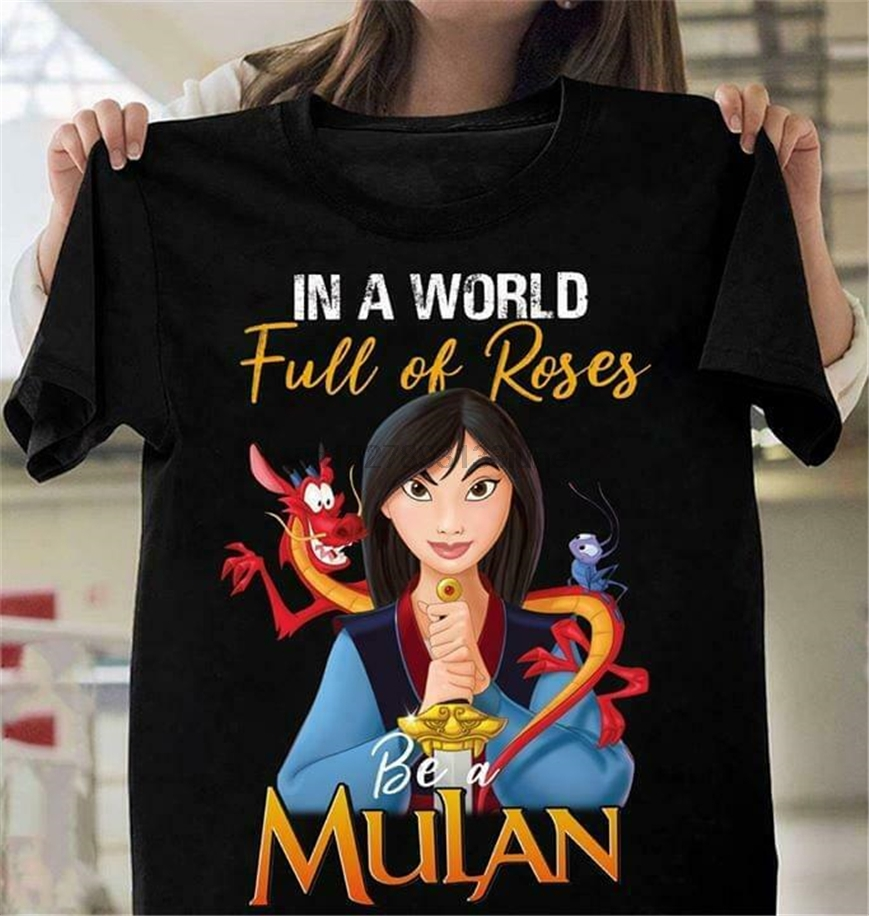 In A World Full Of Roses Be A Mulan T Shirt Black Cotton Ladies S-3Xl Birthday Gift Tee Shirt