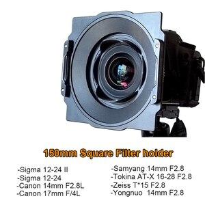 Image 1 - Soporte de soporte de filtro cuadrado de 150mm de Metal para lentes Tokina 16 28,Samyang 14mm,Canon 17mm/14mm,Sigma 12 24mm II,Zeiss T * 15mm