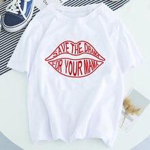 Salvar o drama para sua mãe letra boca impressão camiseta feminina 2021 estético kawaii streetwear harajuku camiseta
