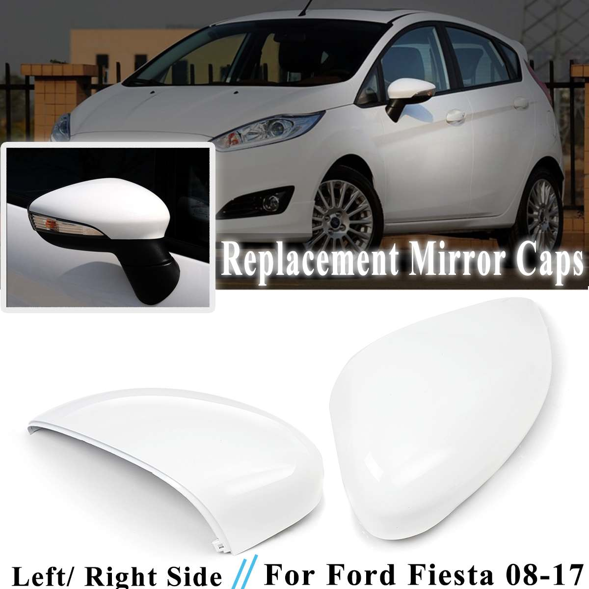 Trend Mark 1pcs Left/right White Rearview Side View Mirror Replacement Cover Cap Case Shell For Ford For Fiesta 2008-2017 Latest Technology Exterior Parts Auto Replacement Parts