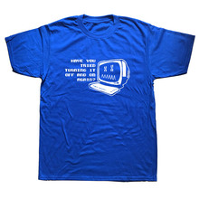 Summer IT Computer Programmer Geek Have You Tried Turning It Off T-shirts Man Round Collar Short Sleeved Fashion T Shirts