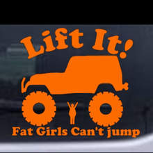 Lift It Fat Girls Cant Jump Off Road Car Truck Window Laptop Decal Sticker