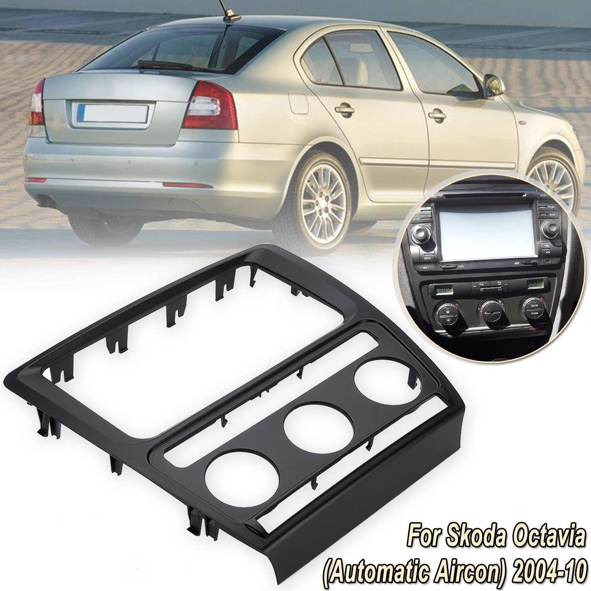 For Skoda Octavia (Automatic Aircon)  2004-2010 Radio Panel Dash Fascia Plate Frame DVD Stereo CD Panel Dash Kit Trim