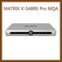 MATRIX X SABRE Pro MQA XSP Master Digital Audio Hifi Music DAC DSD Decorder