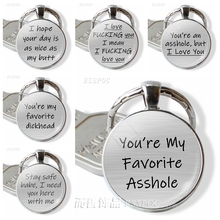 Youre My Favorite  Dickhead I Love You Words Sweet Nothing Quote Glass Dome Keychain Women Men Lover Jewelry Gift