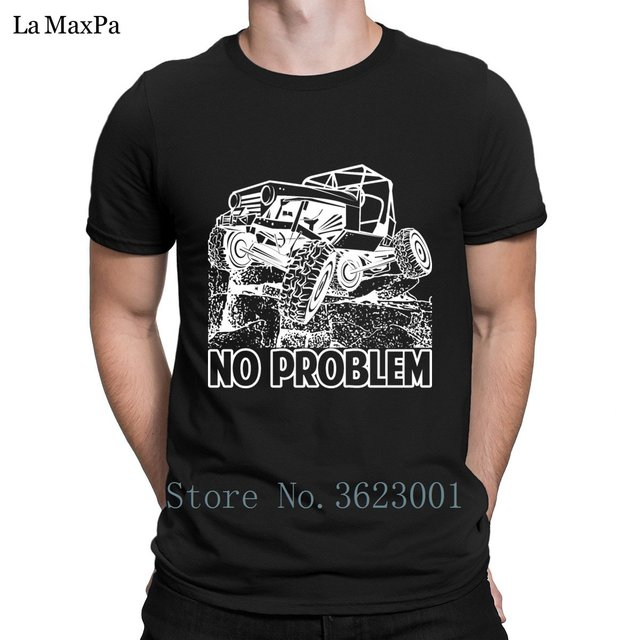 9cdd28322 Custom New Style Men T-Shirt No Problem Rock Crawling Jeep Tee Shirt For Men  Homme Tshirt Mens Slogan T Shirt Crew Neck Tee Top
