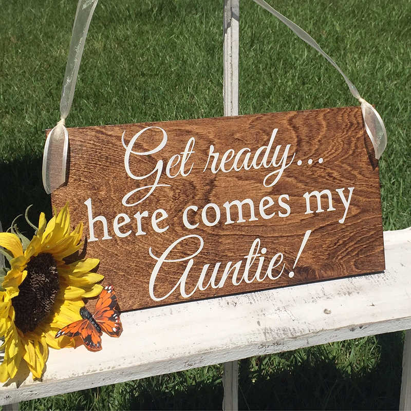 Wooden Wedding Signs.Wedding Signs Get Ready Here Comes My Auntie Larger Size 7 X 15 Bride And Groom Mr And Mrs Wood Wedding Signs