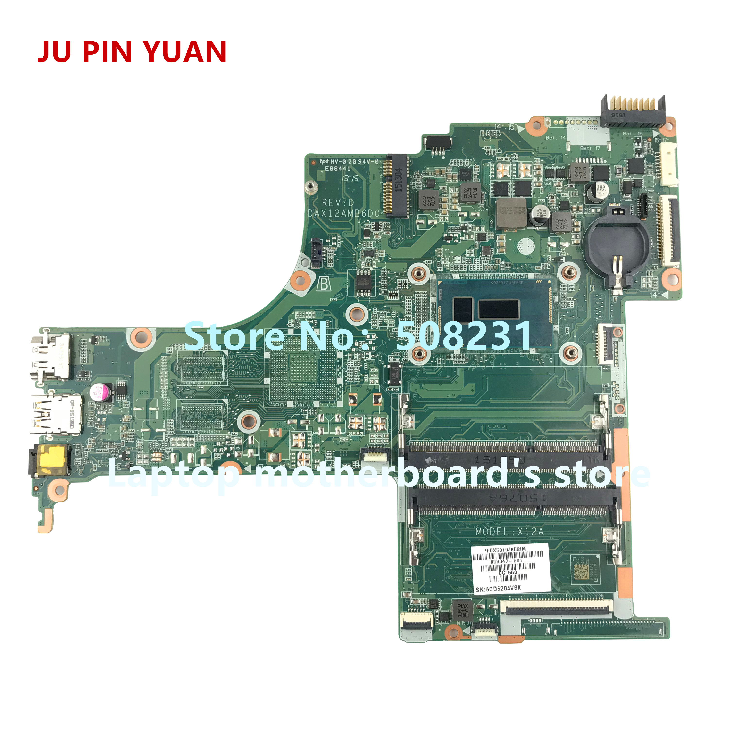 JU PIN YUAN 809040-501 X12A DAX12AMB6D0 for HP Pavilion Notebook 15-AB 15T-AB 15-ab040sa laptop motherboard  with i3-5010UJU PIN YUAN 809040-501 X12A DAX12AMB6D0 for HP Pavilion Notebook 15-AB 15T-AB 15-ab040sa laptop motherboard  with i3-5010U