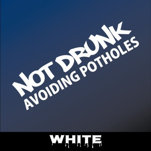 2x I/'M NOT DRUNK.. truck stickers // Decals low car AVOIDING POTHOLES stanced