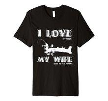 цена I Love It When My Wife Lets Me Go Fishinger Funny T-shirt Gift  Summer Casual Man T Shirt Good Quality Top Tee White Style онлайн в 2017 году