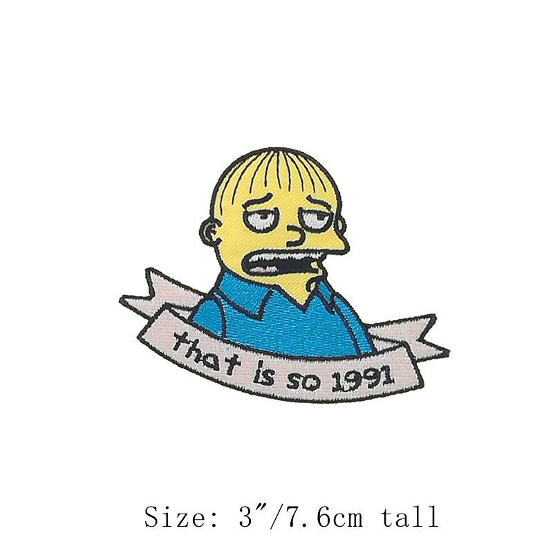 THAT IS SO 1991 Ralph Wiggum Embroidered iron on patches Enamel badge decal