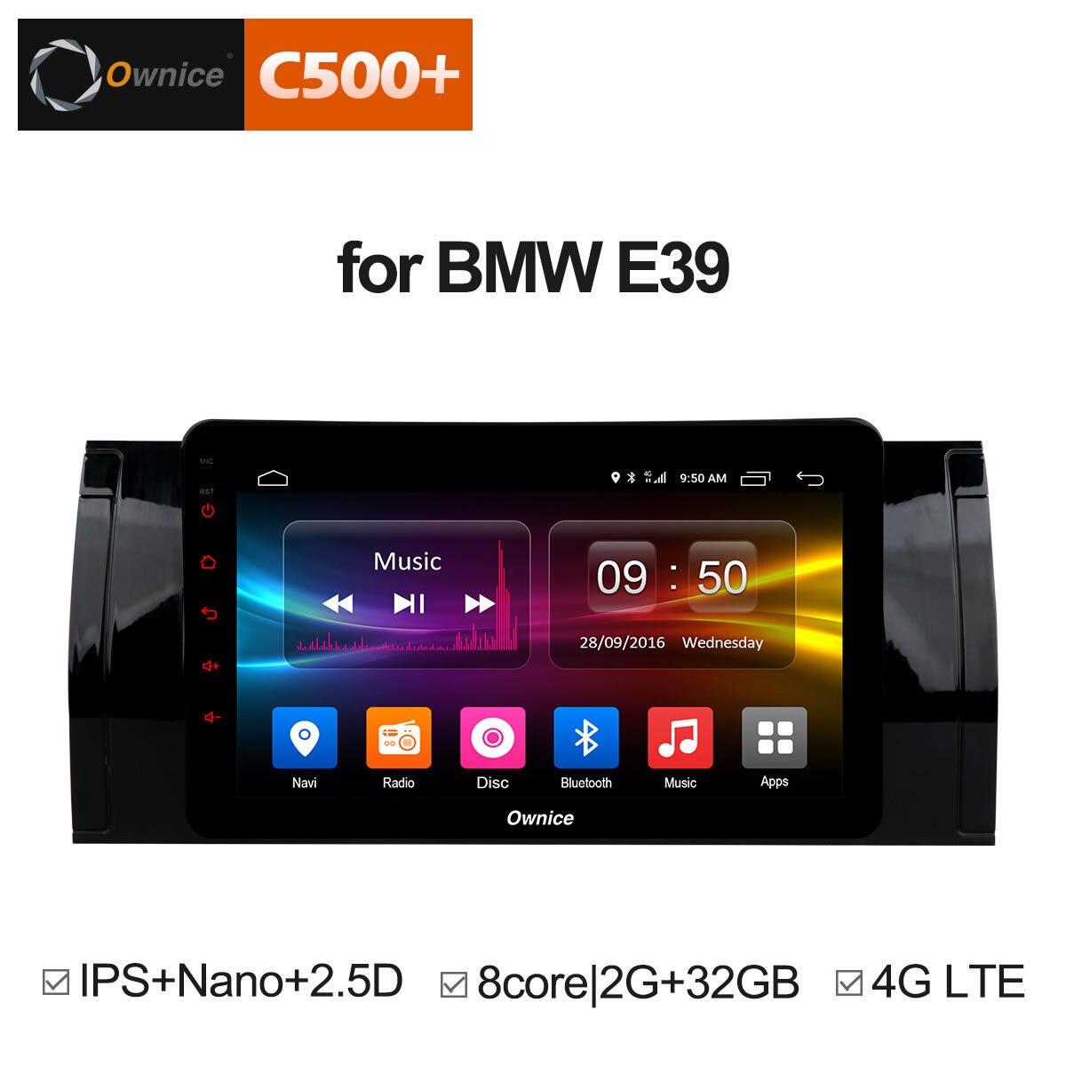 Lecteur DVD de voiture Ownice C500 + G10 Octa Core android 8.1 ROM 32G pour bmw E39 GPS Radio RDS GPS Navi lecteur stéréo 2G ram 4G LTE
